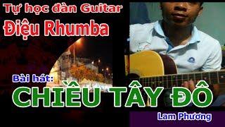 CHIỀU TÂY ĐÔ Guitar Bolero Rhumba [ Tự học đàn guitar đệm hát DÀNH CHO NGƯỜI MỚI HỌC]
