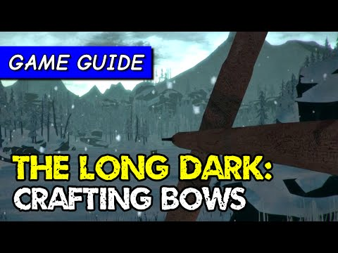 How to craft bows & arrows (and how curing works) | The Long Dark game guide