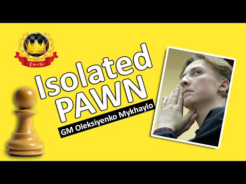 How to play with or against an Isolated Pawn? by GM Mikhailo Oleksienko