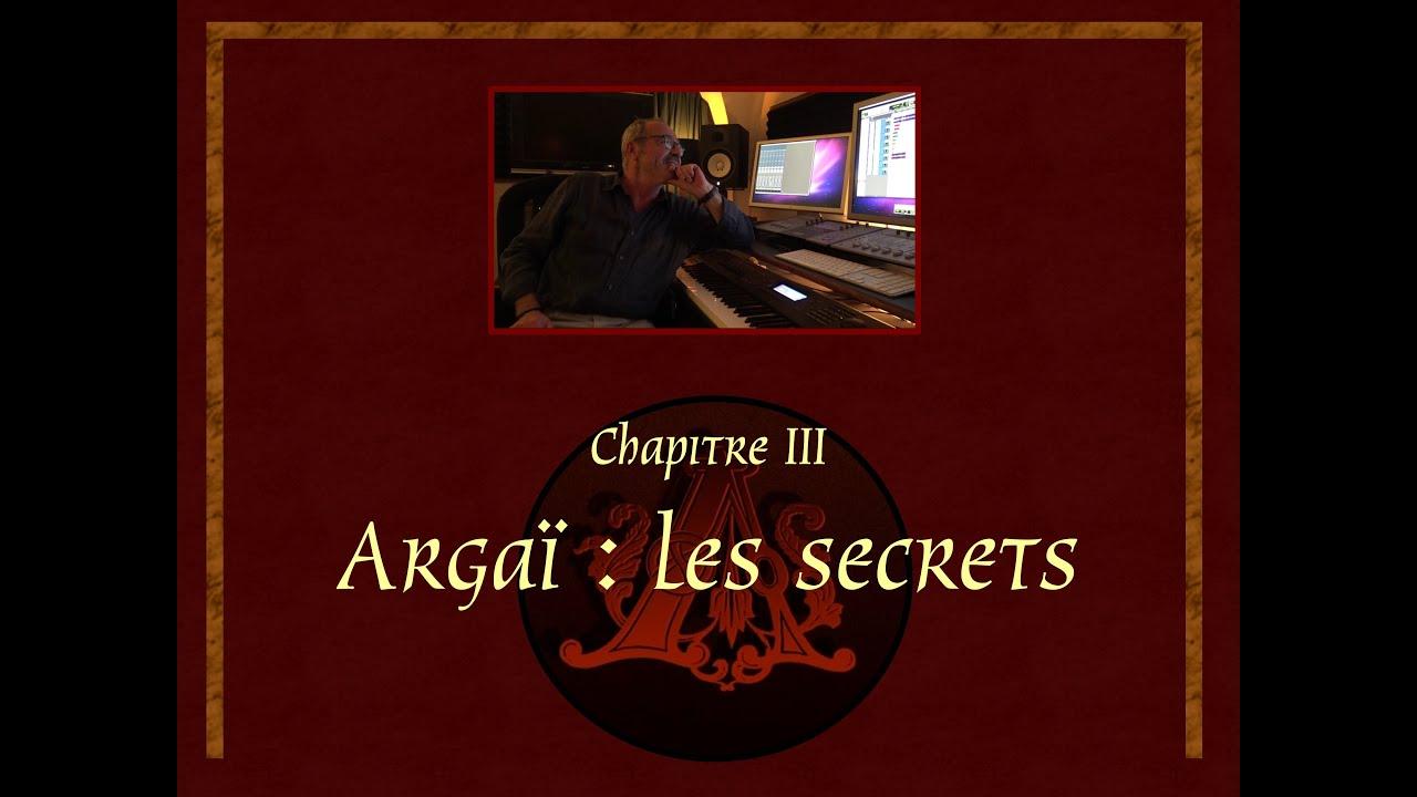 Argaï : l'interview - partie 3 : les secrets d'Argaï