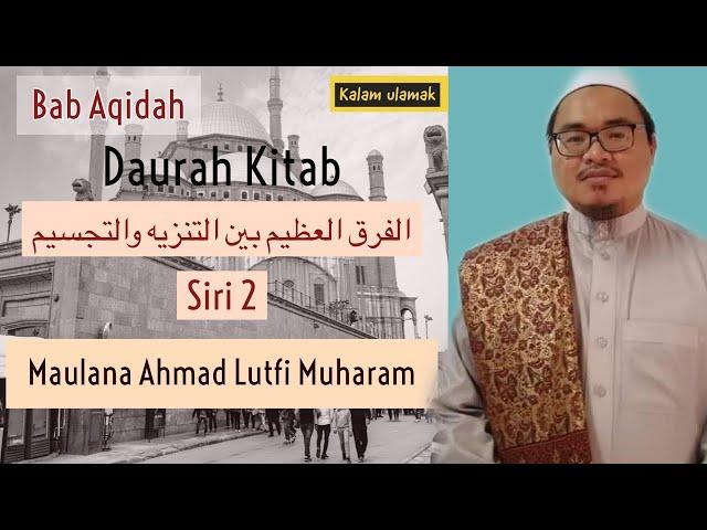Kuliyah Aqidah- daurah Kitab Alfarqul alA'zim Sesi 2- Maulana Ahmad Lutfi Muharam