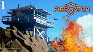 ПРИКЛЮЧЕНИЯ НАЧИНАЮТСЯ! ► FireWatch |1|