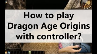 Dragon Age Origins Controller Support — Playing the Game on PC