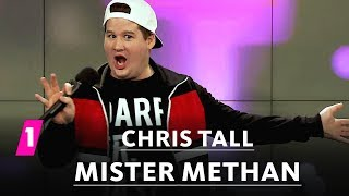 Chris Tall: Mister Methan