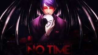 No Time || Tokyo Ghoul