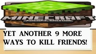 Yet Another 9 More Ways To Kill Your Friends in Minecraft PE(Part 4)