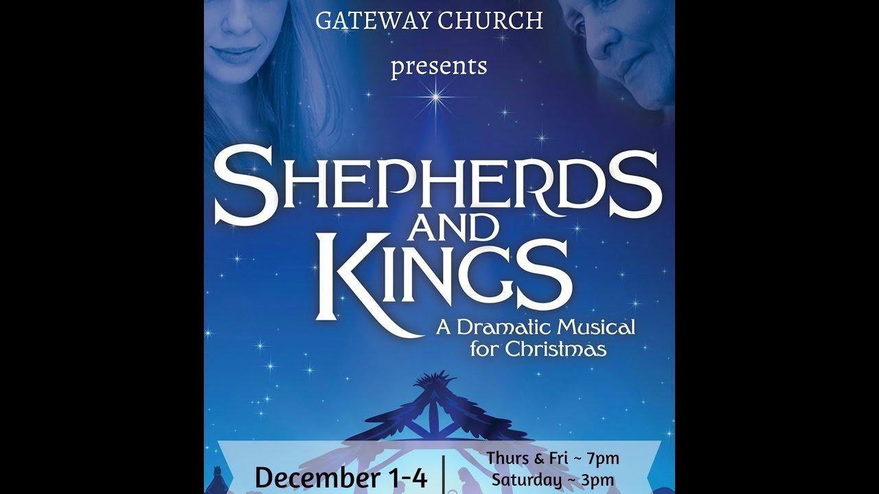 Gateway Church Christmas Musical 2019 SHEPHERDS AND KINGS Christmas Musical, Gateway Church, Murrieta