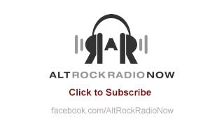Alt Rock Radio Now - A Weekly Podcast About Alternative Music - Episode 6
