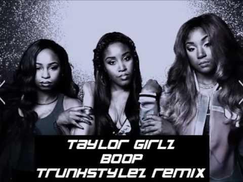 taylor girlz - boop (trunkstylez remix) #boopchallenge