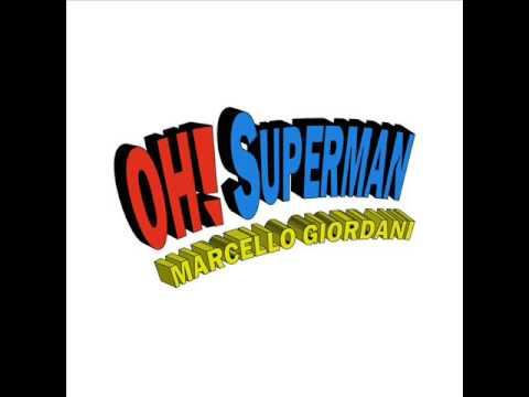 Marcello Giordani - Oh! Superman (Disco Spacer Mix)