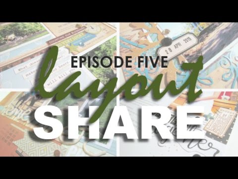 Layout Share: Episode Five