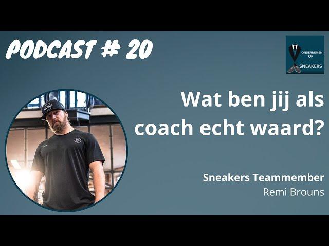 Podcast #20 Wat ben jij als coach echt waard, Remi Brouns