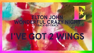 Wonderful Crazy Night Track-By-Track - I've Got 2 Wings