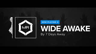 Скачать 7 Days Away Wide Awake HD