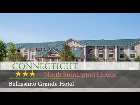 Bellissimo Grande Hotel - North Stonington Hotels, Connecticut