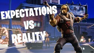 Fortnite Battle Royale! - Expectations Vs Reality