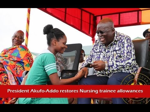 News in brief October 10, 2017.  President Akufo-Addo restores Nursing trainee allowances