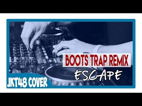 JKT48 - Escape (Boots trap Remix)
