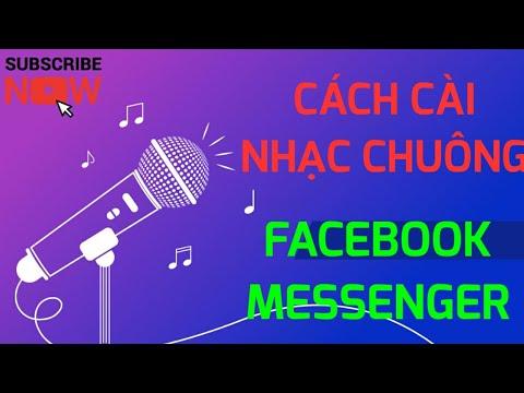 Cách cài đặt nhạc chuông facebook messenger, đổi nhạc chuông messenger
