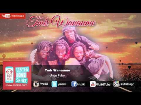 Unga Robo | TMK Wanaume | Official Audio