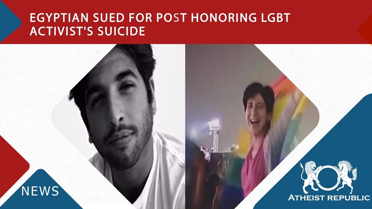Egyptian Sued for Post Honoring LGBT Activist's Suicide 🏳️‍🌈