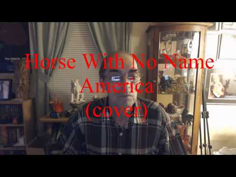 Horse With No Name - America (cover)