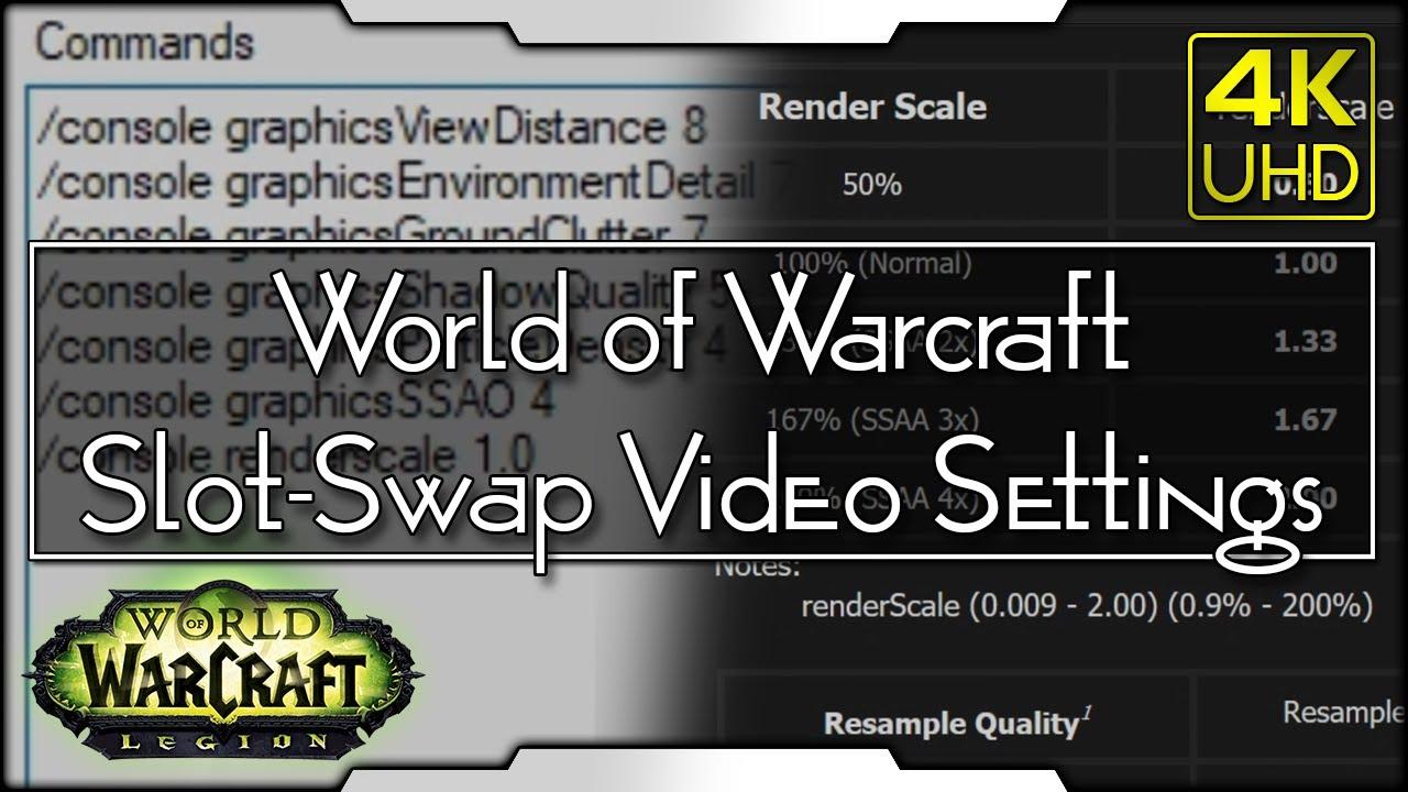 World of Warcraft — Slot-Swap Video Settings (BFA/Legion