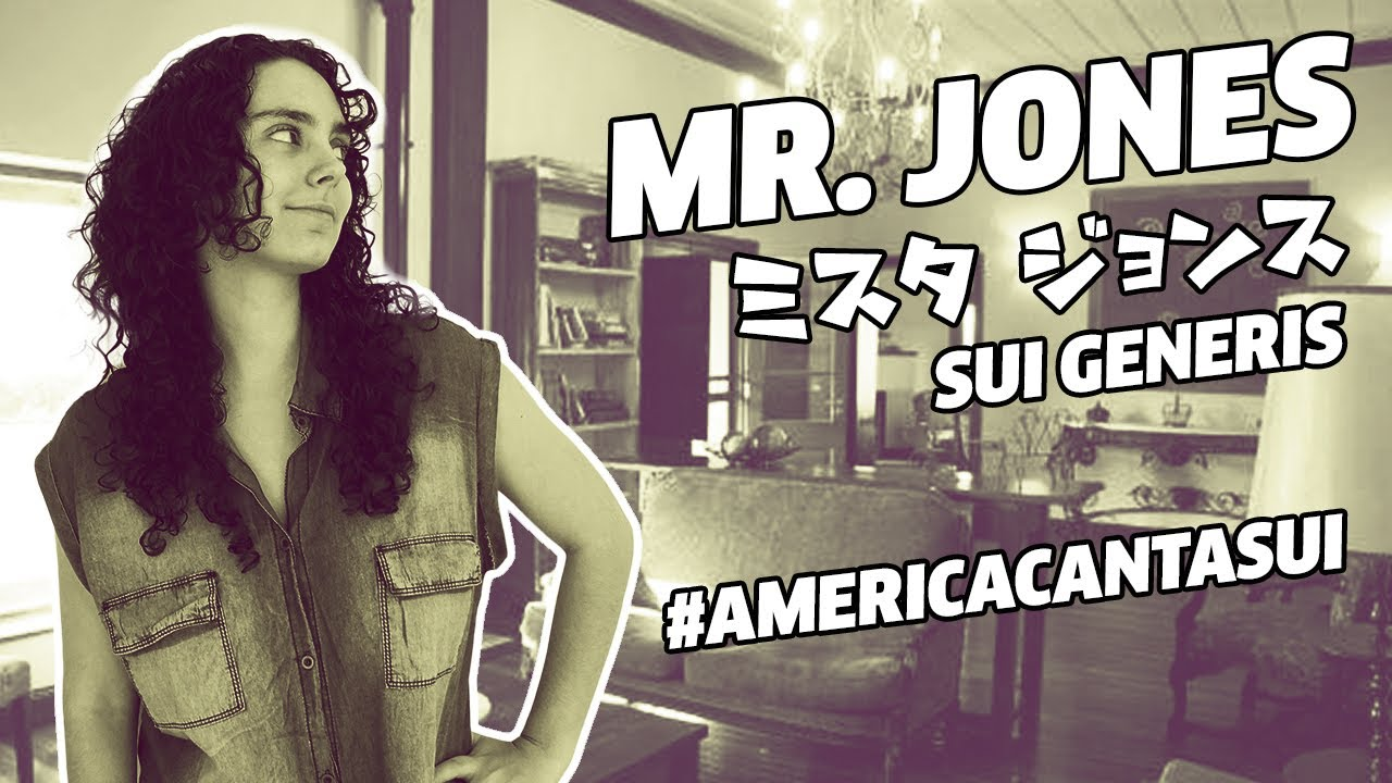 #AmericaCantaSui MR JONES EN JAPONES