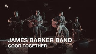 James Barker Band   Good Together   CBC Music