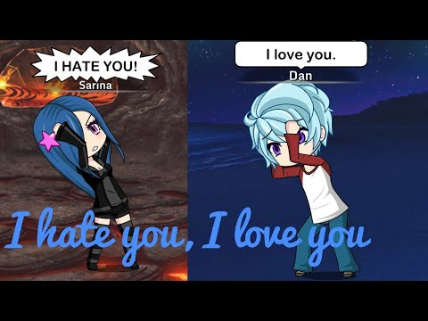 I hate you, I love you (Gacha studio)