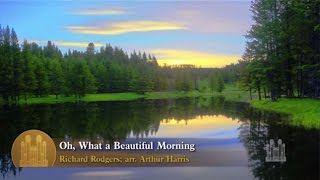 Oh, What a Beautiful Morning - Mormon Tabernacle Choir