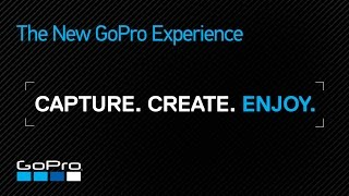 The New GoPro Experience