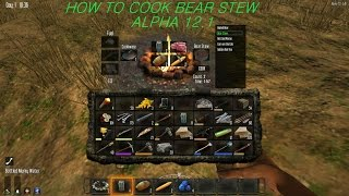 7 Days to Die Alpha 12.1 (How to Cook Bear Stew)
