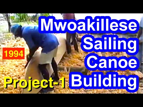 Mwoakillese Sailing Canoe Building Documentation Project 1