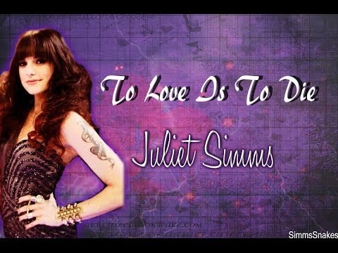 To Love Is To Die - Juliet Simms Lyrics