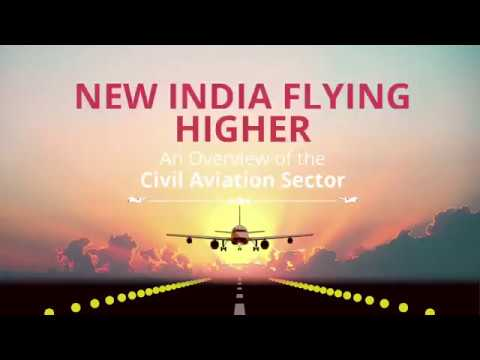 New India Flying Higher - An Overview of Civil Aviation Sector