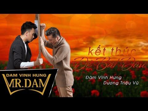 Kết Thúc Để Bắt Đầu | Đàm Vĩnh Hưng ft Dương Triệu Vũ | Album 14 Năm 9 Tháng