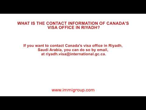 What is the contact information of Canada's visa office in Riyadh?