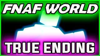 FNAF World HARD ENDING | TRUE END & Puppetmaster Boss Battle! | FNAF World Ending Gameplay