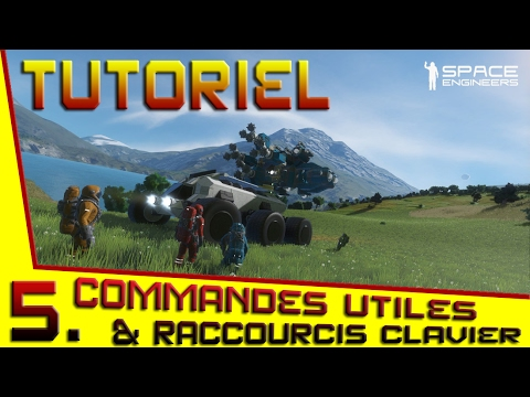 💡[2017] SPACE ENGINEERS TUTO💡 - Commandes utiles & raccourcis clavier