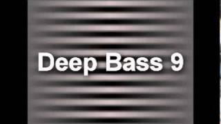 Deep Bass 9 - Bass Test