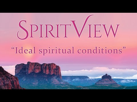 Ideal Spiritual Conditions