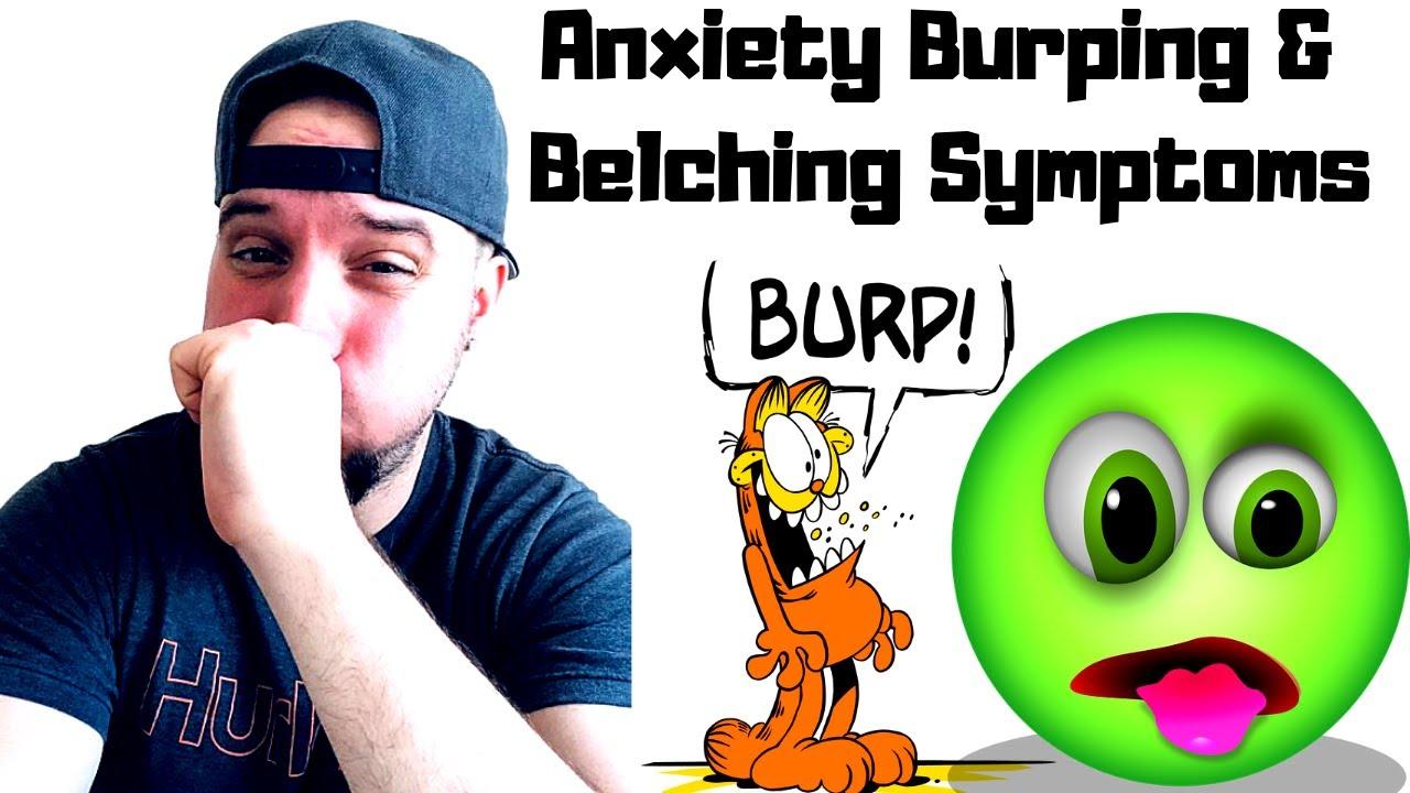 Anxiety & Burping / Belching Symptoms