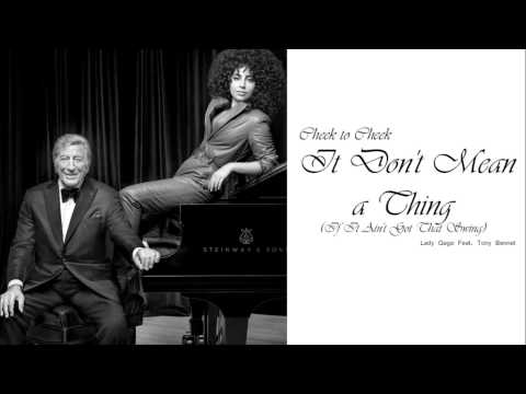 Lady Gaga Feat. Tony Bennett - It Don't Mean A Thing (If It Ain't Got That Swing)