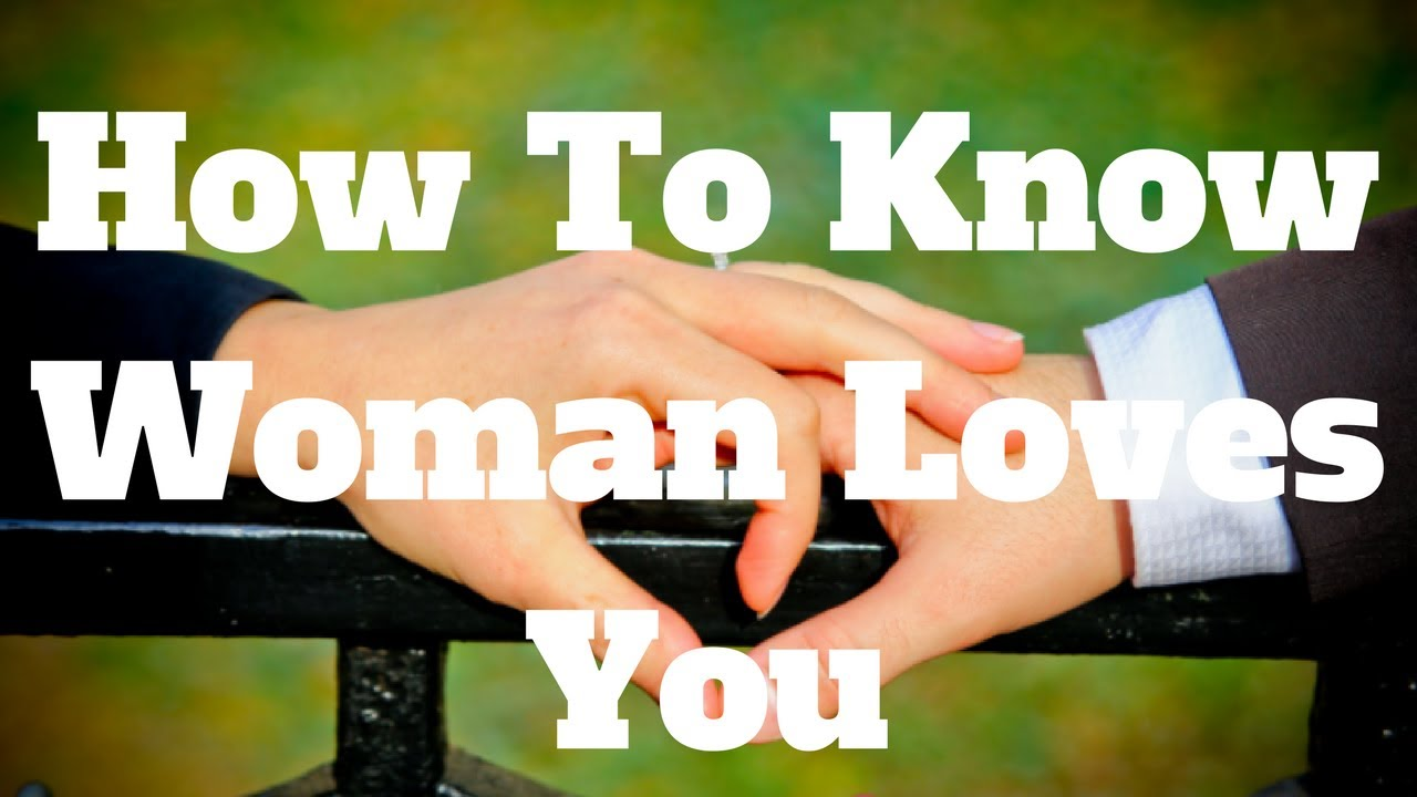 How to know that a lady loves you