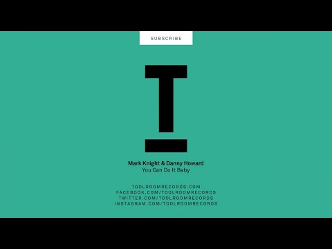 Mark Knight & Danny Howard - You Can Do It Baby (Original Mix)