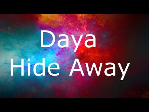 Daya - Hide Away Lyrics (lyrics video)