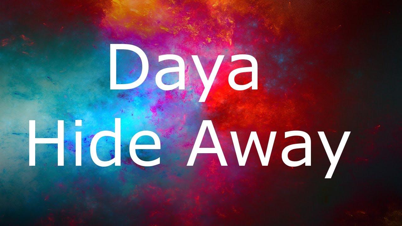 Daya Hide Away Lyrics Lyrics Video Youtube