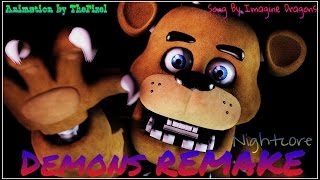 [SFM/FNAF] Demons REMAKE by Imagine Dragons (Nightcore)