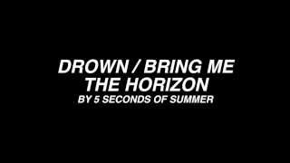 5 Seconds of Summer - Drown/ BMTH (Lyrics)